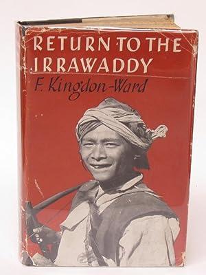RETURN TO THE IRRAWADDY: Kingdon-Ward, Frank