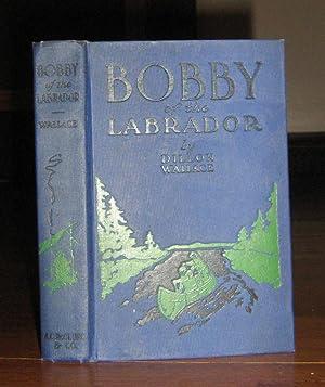 Bobby of the Labrador: Wallace, Dillon