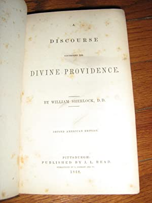 A Discourse Concerning the Divine Providence (Sherlock on Divine Providence): Sherlock, William