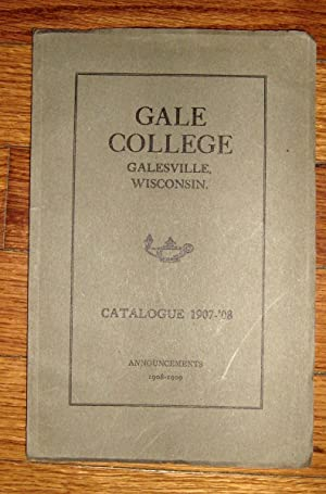 Gale College Galesville Wisconsin Catalog 1907 - 08: Gale College