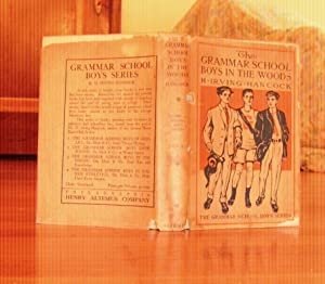 The Grammar School Boys in the Woods or Dick & Co. Trail Fun and Knowledge: Hancock, H.[arrie] ...
