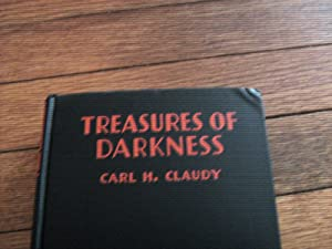 Treasures of Darkness: A Mystery: Claudy, Carl H.