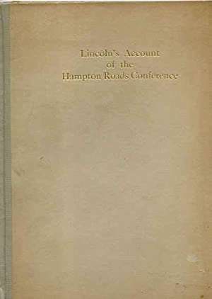 Lincoln's Account of the Hampton Roads Conference with Facsimiles from the Original Documents ...