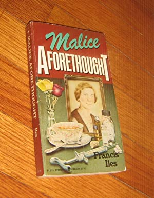 Malice Aforethought: The Story of a Commonplace: Iles, Francis (Anthony