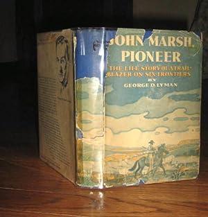 John Marsh, Pioneer: The Life Story of: Lyman, George D.