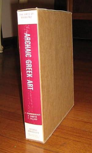 Archaic Greek Art (620-480 B.C.) (The Arts of Mankind, Volume XIV): Charbonneaux, Jean; Martin, ...