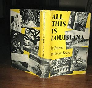 All This is Louisiana : An Illustrated: Keyes, Frances Parkinson