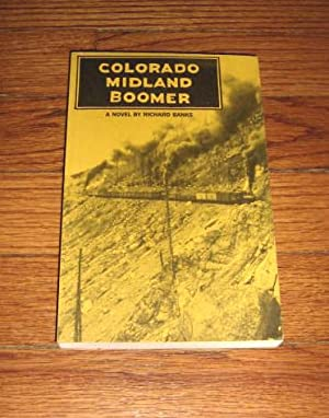 Colorado Midland Boomer: Banks, Richard