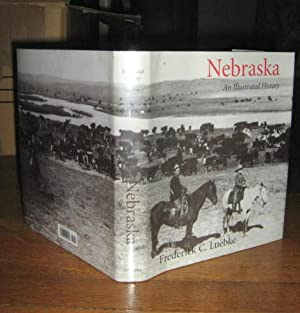 Nebraska An Illustrated History: Luebke, Frederick C.