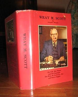 Wray M. Scott: His Life, His Times: Murphy, Joseph P.,