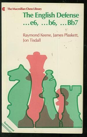 The English Defense: .e6, .b6, .Bb7: Keene, Raymond, James Plaskett, and Jon Tisdall