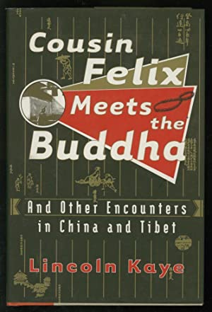 Cousin Felix Meets the Buddha and Other: Kaye, Lincoln