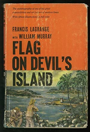 Flag on Devil's Island: The Autobiography of: Lagrange, Francis and