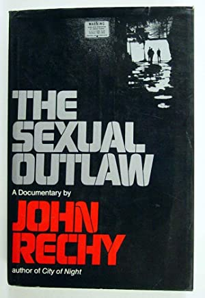 The Sexual Outlaw, A Documentary: Rechy, John
