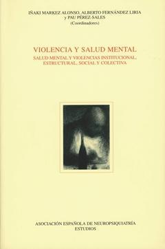 VIOLENCIA Y SALUD MENTAL. SALUD MENTAL Y: I. Markez Alonso,