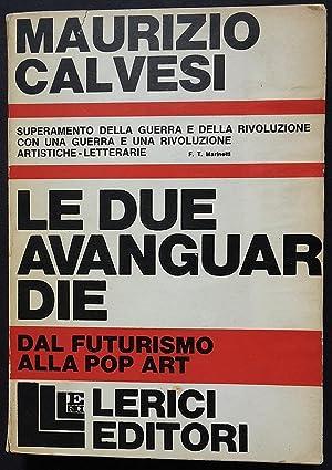 Le due avanguradie. Dal futurismo alla pop art.: Calvesi, Maurizio.