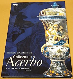 Maioliche di Castelli nella collezione Acerbo in: De Pompeis Vincenzo
