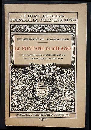 Le fontane di Milano con una introduzione: Visconti Alessandro-Tegani Ulderico.