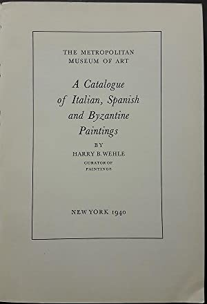 A Catalogue of Italian, Spanish and Byzantine Paintings.: Whele B. Harry.