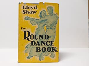 The Round Dance Book: Shaw, Lloyd. Forward