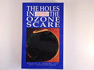 The Holes in the Ozone Scare: The: Ralf Schauerhammer; Rogelio