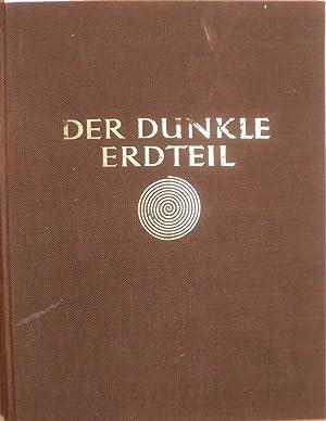 Der dunkle Erdteil. Afrika. Landschaft/Volksleben: Bernatzik, Hugo Adolf