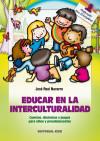Educar en la interculturalidad - Real Navarro, José