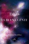 Dios es buena gente - Antonio Aradillas