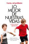 9788408152019 - Galán Bertrand, Lucía: Lo mejor de nuestras vidas - Libro