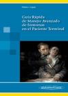 Guía rápida de Manejo Avanzado de Síntomas en el paciente terminal - López Imedio, Eulalia; Núñez Olarte, Juan Manuel