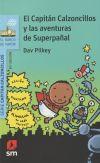 El Capitán Calzoncillos y las aventuras de superpañal - Pilkey, Dav