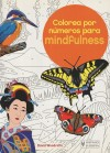 Colorea por números para mindfulness - Woodroffe, David