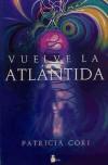Vuelve la Atlántida - Cori, Patricia; Iribarren Berrade, Miguel, (trad.)