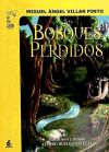 Los bosques perdidos - Villar Pinto, Miguel Ángel; Busto Castelli, Álvaro