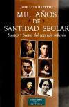 Mil años de santidad seglar en la Iglesia. Santos y beatos del segundo milenio - José Luis Repetto Bettes