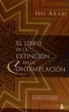 EL LIBRO DE LA EXTINCIÓN EN LA CONTEMPLACIÓN - IBN ARABI