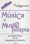 Música y musicoterapia : su importancia en el desarrollo infantil - Vailancourt, Guylaine; Manzano, Pablo (Manzano Bernárdez), (trad.)