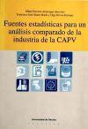 Fuentes estadísticas para un análisis comparado de la industria de la CAPV - Autores varios