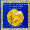 LOS MANDALAS ANGÉLICOS DE MARTA CABEZA - Marta Cabeza