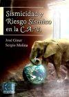 Sismicidad y riesgo sísmico en la CAV: Molina Palacios, Sergio; Giner Caturla, José Juan