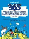 365 preguntas y respuestas para entender el mundo: las respuestas más curiosas. y las ...