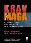 Krav maga: cómo defenderse de un ataque armado: Imi Sde-Or ; Eyal Yanilov