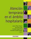 Atención temprana en el ámbito hospitalario: Ana Belen Candela Sempere; Fernando ...