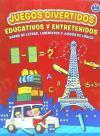 Juegos divertidos: educativos y entretenidos: VV.AA.