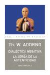 Dialéctica negativa. La jerga de la autenticidad: Adorno, Theodor W.