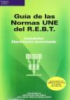 GUÍA DE LAS NORMAS UNE DEL RBT: JOSÉ MORENO GIL;