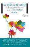 La belleza de sentir: De las emociones: Bach Cobacho, Eva
