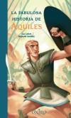LA FABULOSA HISTORIA DE AQUILES ,: Luc Lefort, Raphaël