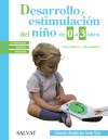 Desarrollo y estimulación del niño de 0: Justo, Marisol; Sanz,