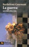 La guerra : una introducción: Courmont, Barthélémy